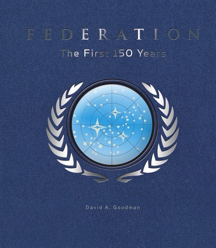 Interview: David A. Goodman on Star Trek Federation: The First 150 Years